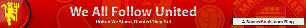 We All Follow United | Man Utd Fan Blog | Opinions & Transfer News